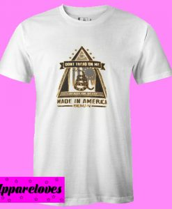 A Don't Tread On Me Made In America T Shirt