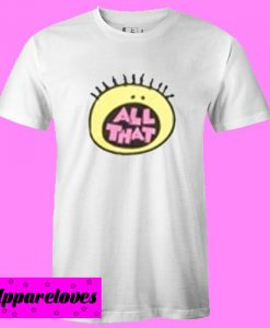 All That T Shirt