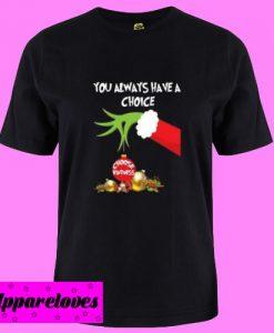 always have a choice choose T Shirt