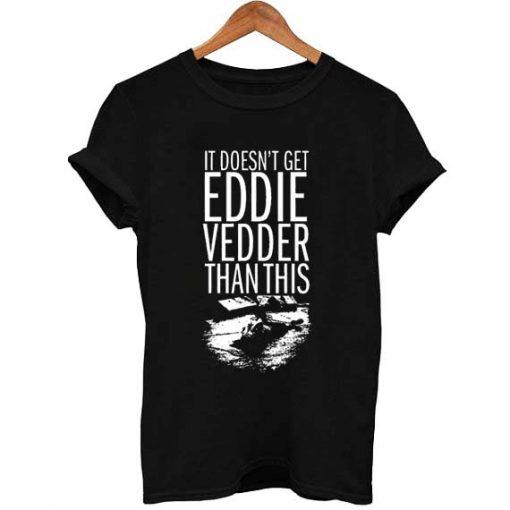 eddie vedder T Shirt Size S,M,L,XL,2XL,3XL