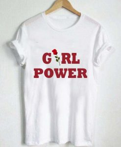 girl power rose T Shirt Size S,M,L,XL,2XL,3XL