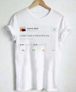 kanye west tweet T Shirt Size S,M,L,XL,2XL,3XL