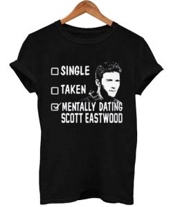 mentally dating scoot eastwood T Shirt Size XS,S,M,L,XL,2XL,3XL