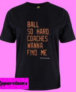 Ball So Hard T Shirt