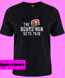 Board Man Gets Paid Basketball Money T Shirt