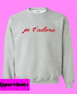 Je T'adore Sweatshirt Men And Women