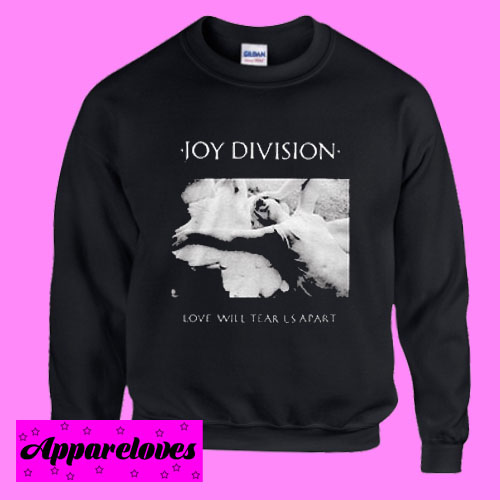 Joy Division Love Will Tear Us Apart Sweatshirt Men And Women