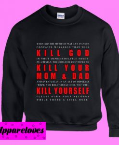 KILL GOD, KILL YOUR MOM & DAD, KILL YOURSELF Sweatshirt