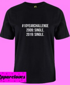 10 year challenge T Shirt
