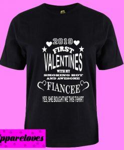 2019 First valentine fiancee T Shirt