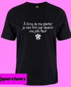 A Force De Planter T Shirt