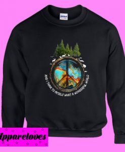 And I Think To Myself What a Wonderful World Peace Sign Sweatshirt