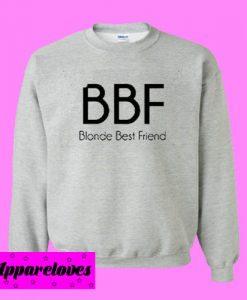 BBF Blonde Best Friend Sweatshirt