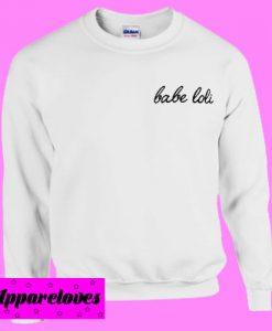 Babe Loli Sweatshirt