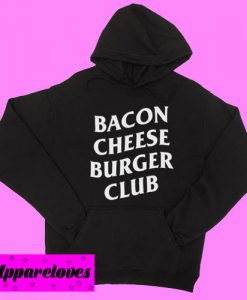 Bacon Cheese Burger Club Hoodie pullover