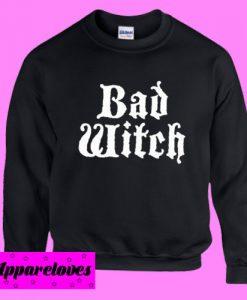 Bad Witch Sweatshirt