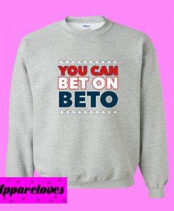 Bet on Beto Sweatshirt