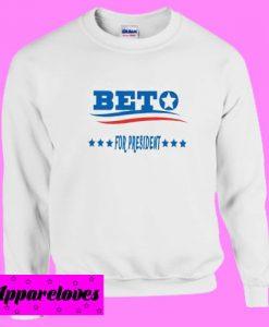 Beto For President Sweatshirt
