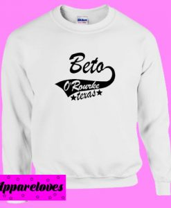 Beto For Senate Sweatshirt