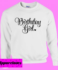 Birthday Girl Sweatshirt