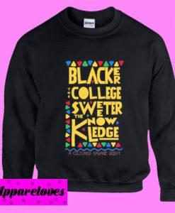 Blacker the College Sweatshirt