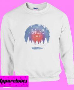 Breathe Life Sweatshirt