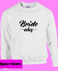 Bride Vibes Sweatshirt