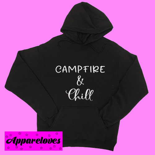 Campfire and Chill Hoodie pullover