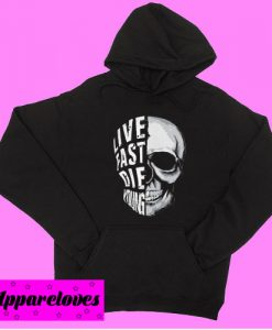 Cozy Live Fast Die Young Hoodie pullover