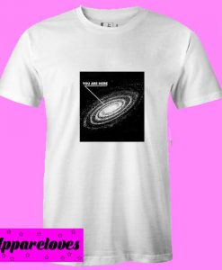 You Are Here Galaxy T Shirt
