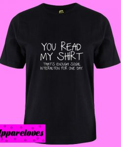 You Read My Shirt Sarcastic T Shirt