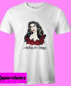 anything for selenas T Shirt