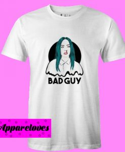 billie eilish bad guy T Shirt
