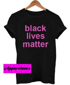 black lives matter font pink T Shirt