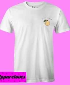you're a peach T shirt