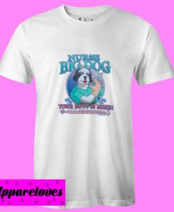 your butt is mine Nurse Big Dog T Shirt