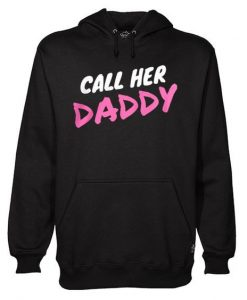 Call Her Daddy Hoodie ZNF08