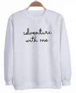 Adventure with me sweatshirt DAP