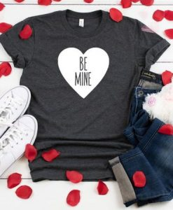 Be Mine Valentine's Day Heart Shirt ZNF08