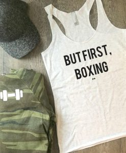 But First Boxing Funny Workout Tank AY