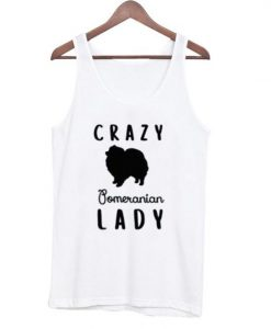 Crazy Pomeranian Lady TanktoP AY