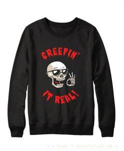 Creepin It real Sweatshirt ay