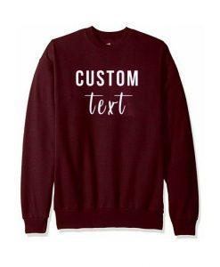 Custom Text Crewneck Sweatshirt AY