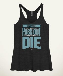Don't Worry, You'll Pass Out Before You Die Women's Tank Top AY