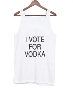 I vote for vodka Tank Top AY