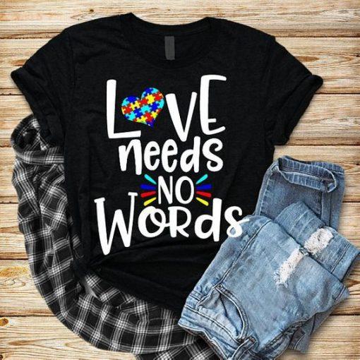 LOVE NEEDS NO WORDS T-Shirt ZNF08
