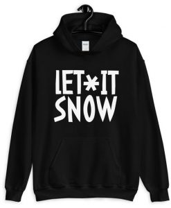 let it Snow Hoodie ZNF08
