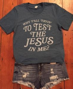 Test the Jesus Tee Shirt ZNF08