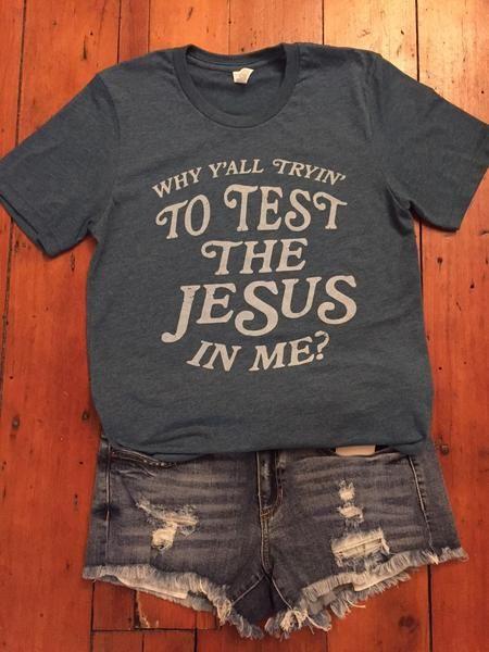 Test the Jesus Tee Shirt ZNF08