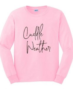 Cuddle Weather Sweatshirt ZNF08